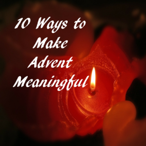 How to Make Advent Meaningful